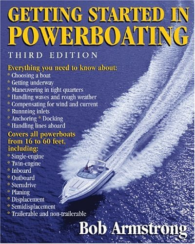 Getting Started in Powerboating  3rd 2005 (Revised) 9780071448994 Front Cover