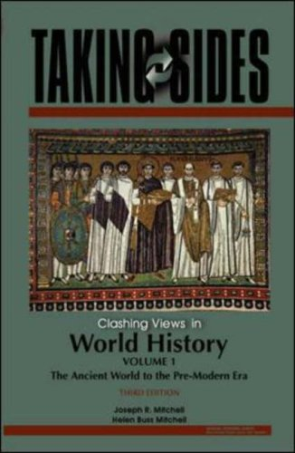 Taking Sides Clashing Views in World History, Volume 1: the Ancient World to the Pre-Modern Era 3rd 2007 edition cover