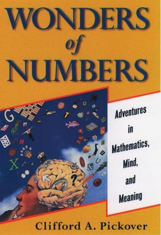 Wonders of Numbers Adventures in Mathematics, Mind, and Meaning N/A 9780195157994 Front Cover