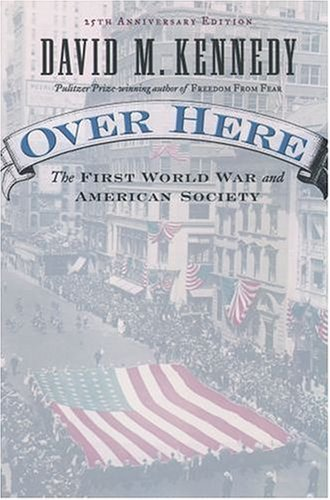 Over Here The First World War and American Society 25th 2004 (Anniversary) edition cover