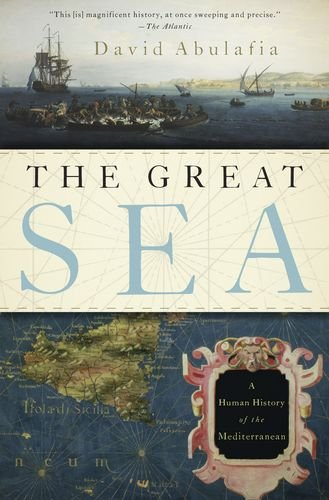 Great Sea A Human History of the Mediterranean  2013 9780199315994 Front Cover