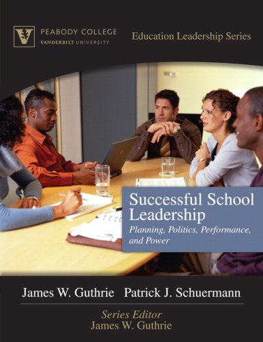 Successful School Leadership Planning, Politics, Performance, and Power  2010 edition cover