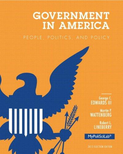 Government in America People, Politics, and Policy, 2012 Election Edition, Books a la Carte Edition 16th 2014 edition cover