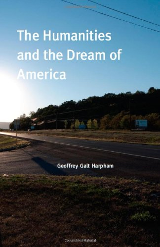 Humanities and the Dream of America   2011 9780226316994 Front Cover