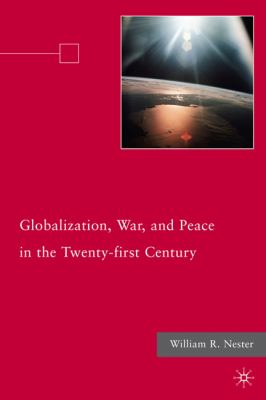 Globalization, War, and Peace in the Twenty-First Century   2010 9780230106994 Front Cover