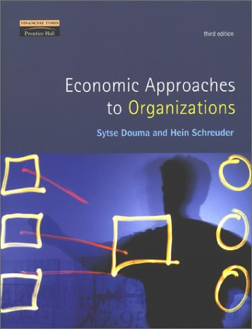 Economic Approaches to Organizations  3rd 2002 (Revised) 9780273651994 Front Cover
