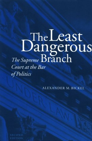 Least Dangerous Branch The Supreme Court at the Bar of Politics 2nd 1986 edition cover