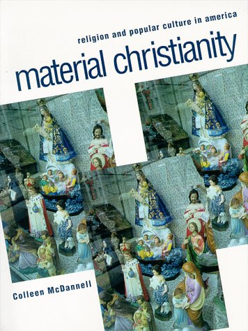 Material Christianity Religion and Popular Culture in America N/A edition cover
