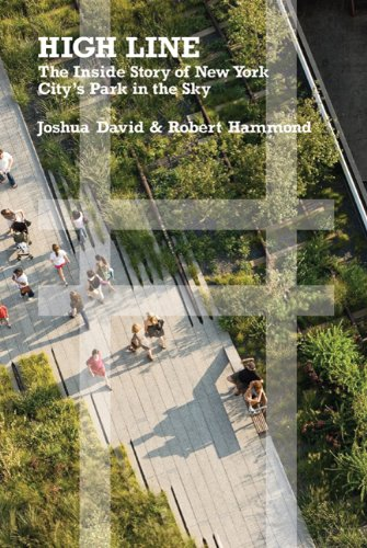 High Line The Inside Story of New York City's Park in the Sky  2011 edition cover
