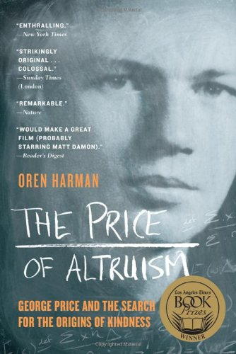 Price of Altruism George Price and the Search for the Origins of Kindness N/A edition cover