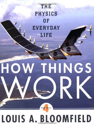 How Things Work The Physics of Everyday Life 4th 2010 edition cover