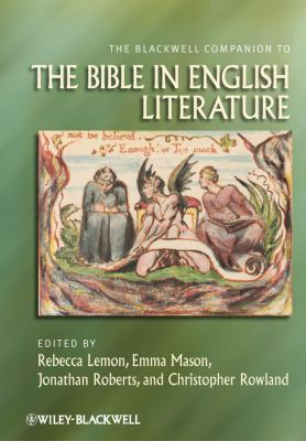 Blackwell Companion to the Bible in English Literature   2012 9780470674994 Front Cover