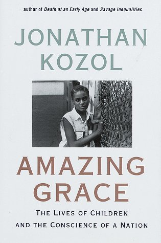 Amazing Grace The Lives of Children and the Conscience of a Nation  1995 edition cover