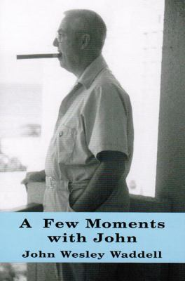 Few Moments with John  N/A 9780533162994 Front Cover