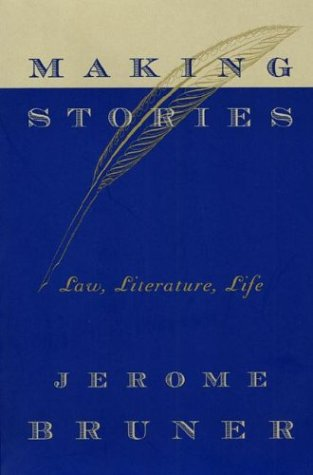 Making Stories Law, Literature, Life  2002 9780674010994 Front Cover