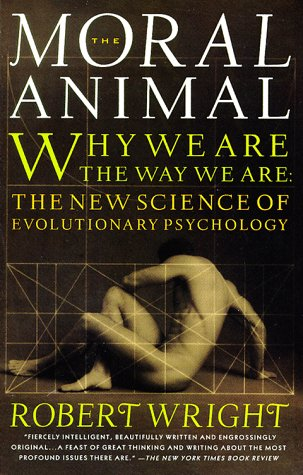 Moral Animal Why We Are the Way We Are - The New Science of Evolutionary Psychology  1994 edition cover