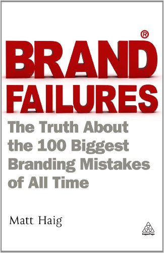 Brand Failures The Truth about the 100 Biggest Branding Mistakes of All Time 2nd 2011 (Revised) edition cover