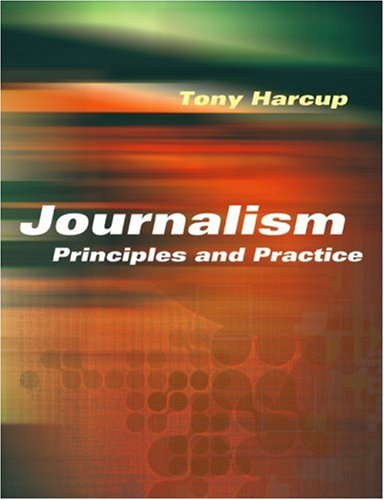 Journalism Principles and Practice  2004 9780761974994 Front Cover