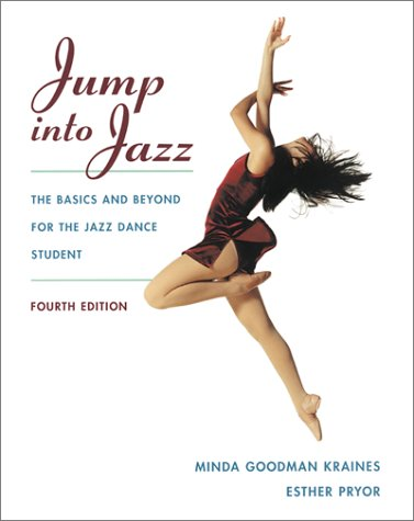 Jump into Jazz : The Basics and Beyond for Jazz Dance Students 4th 2001 edition cover