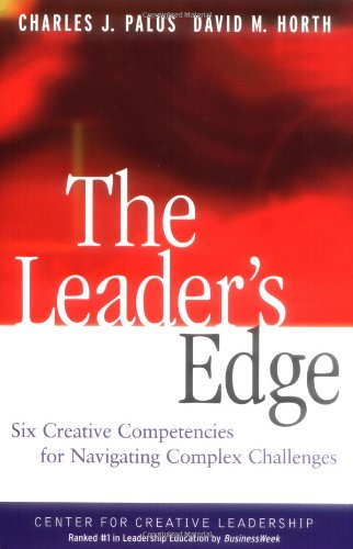 Leader's Edge Six Creative Competencies for Navigating Complex Challenges  2002 edition cover