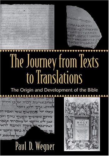 Journey from Texts to Translations The Origin and Development of the Bible N/A edition cover