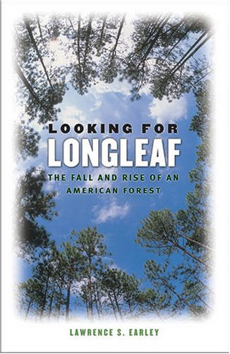 Looking for Longleaf The Fall and Rise of an American Forest  2006 edition cover