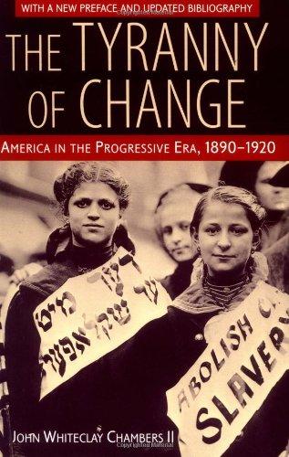 Tyranny of Change America in the Progressive Era, 1890-1920 3rd 2000 edition cover