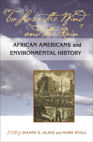 To Love the Wind and the Rain African Americans and Environmental History  2006 edition cover