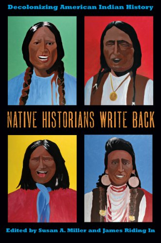 Native Historians Write Back Decolonizing American Indian History  2011 edition cover