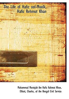 Life of Hafiz Ool-Moolk, Hafiz Rehmut Khan N/A 9781113921994 Front Cover