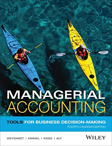 Managerial Accounting Tools for Business Decision-Making, Fourth Canadian Edition 4th 2014 9781118856994 Front Cover