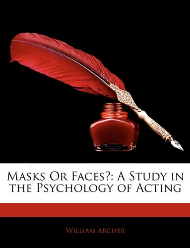 Masks or Faces? : A Study in the Psychology of Acting N/A 9781141175994 Front Cover