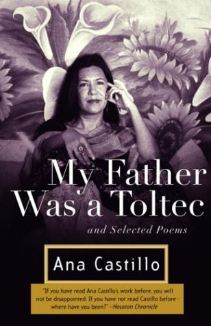 My Father Was a Toltec And Selected Poems  2004 9781400034994 Front Cover