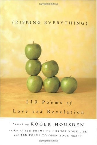 Risking Everything 110 Poems of Love and Revelation  2003 9781400047994 Front Cover