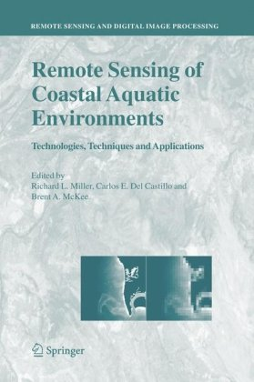 Remote Sensing of Coastal Aquatic Environments Technologies, Techniques and Applications  2005 edition cover