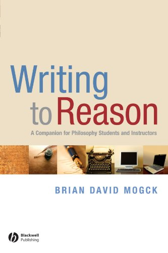 Writing to Reason A Companion for Philosophy Students and Instructors  2008 edition cover