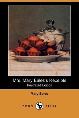 Mrs Mary Eales's Receipts  N/A 9781406524994 Front Cover