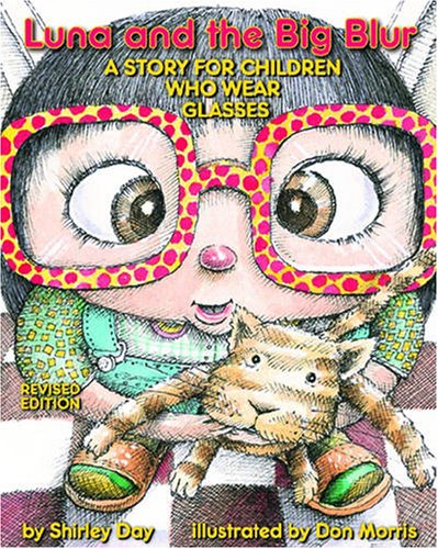 Luna and the Big Blur A Story for Children Who Wear Glasses  2008 edition cover