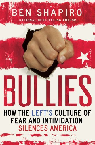 Bullies How the Left's Culture of Fear and Intimidation Silences Americans  2013 edition cover