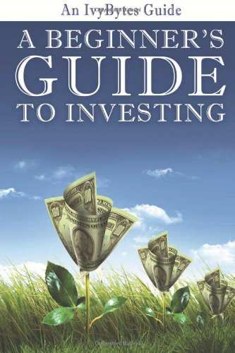 Beginner's Guide to Investing How to Grow Your Money the Smart and Easy Way N/A 9781477463994 Front Cover
