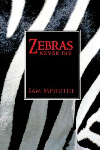 Zebras Never Die   2013 9781490712994 Front Cover