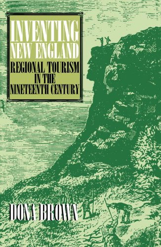 Inventing New England Regional Tourism in the Nineteenth Century N/A edition cover