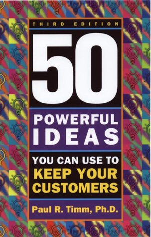 50 Powerful Ideas You Can Use to Keep Your Customers  3rd 2002 edition cover