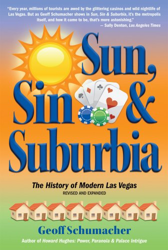 Sun, Sin, and Suburbia The History of Modern Las Vegas 2nd (Revised) 9781932173994 Front Cover