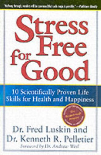 Stress Free for Good 10 Scientifically Proven Life Skills for Health and Happiness  2006 edition cover