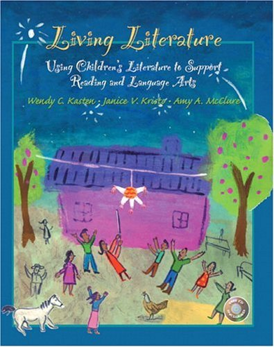 Living Literature Using Children's Literature to Support Reading and Language Arts  2005 edition cover