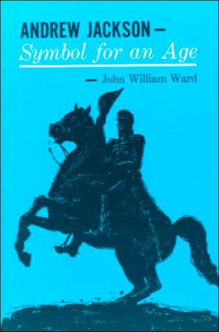 Andrew Jackson Symbol for an Age  1962 edition cover