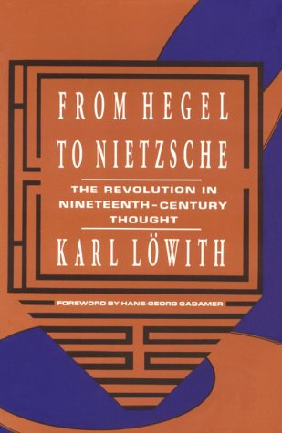 From Hegel to Nietzsche The Revolution in Nineteenth-Century Thought N/A edition cover