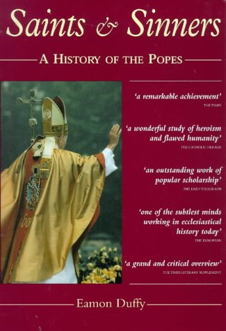 Saints and Sinners A History of the Popes  1997 9780300077995 Front Cover