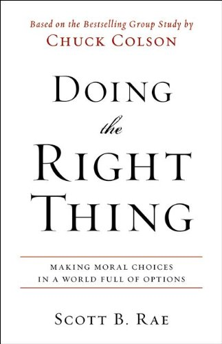 Doing the Right Thing Making Moral Choices in a World Full of Options  2013 edition cover